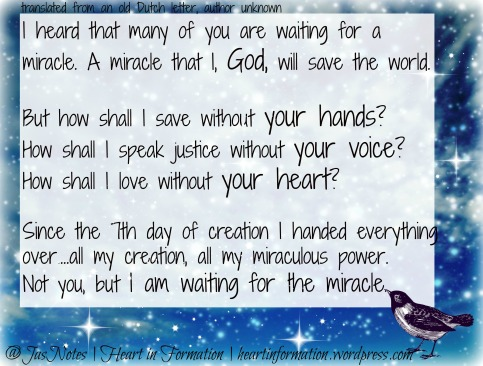 God is waiting for the miracle-save the world-justice-love-JasNotes-authorunknown