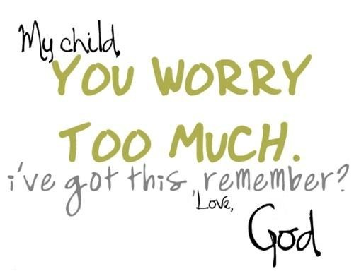my child you worry too much - Copy