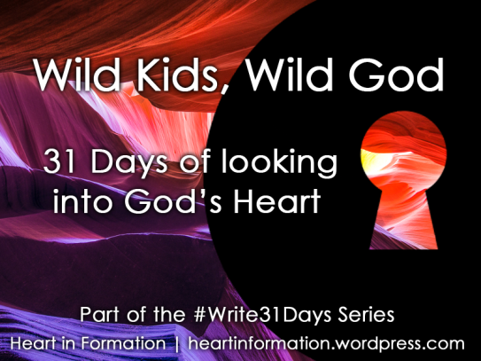 Heart-in-Formation-Wild-Kids-Wild-God_Write31DaysSeries