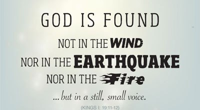 god-still-small-voice-kol-dmamah-dakah-quote-not in fire wind or earthquake