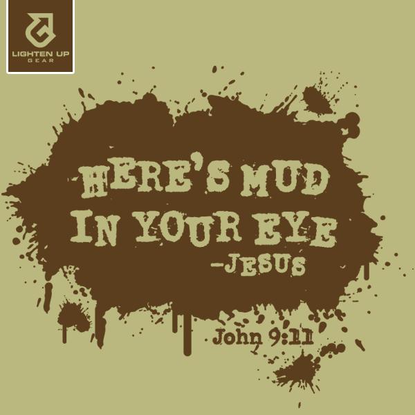 heres mud in your eye-Jesus-911