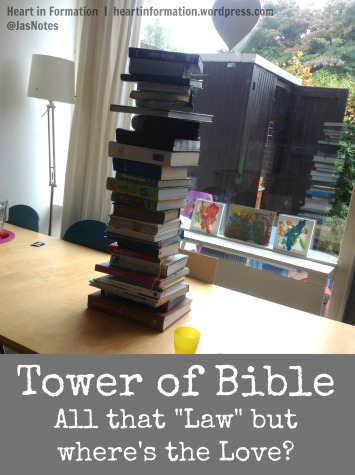 Tower of Bible- All the Law but Wheres the Love _ Heart in Formation - Wordpress