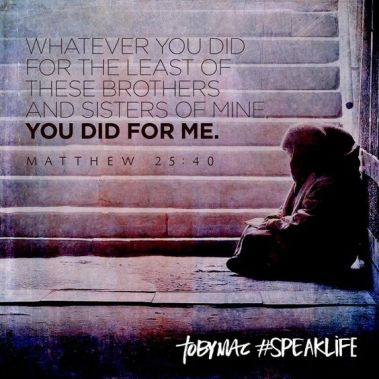Whatever you did to the least of these you did to me_Speak Life - Toby Mac