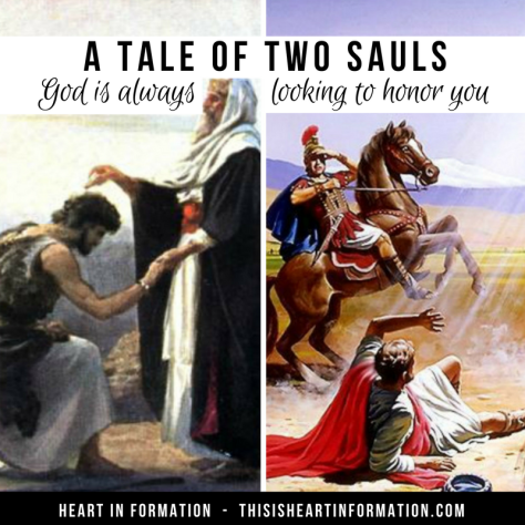 God is Always Looking to Honor You - A Tale of Two Sauls_ Heart in Formation(1)