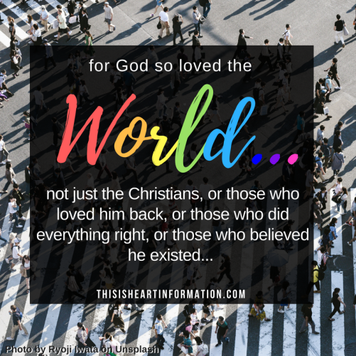 God loves the world, not just the Christians_Heart in Formation